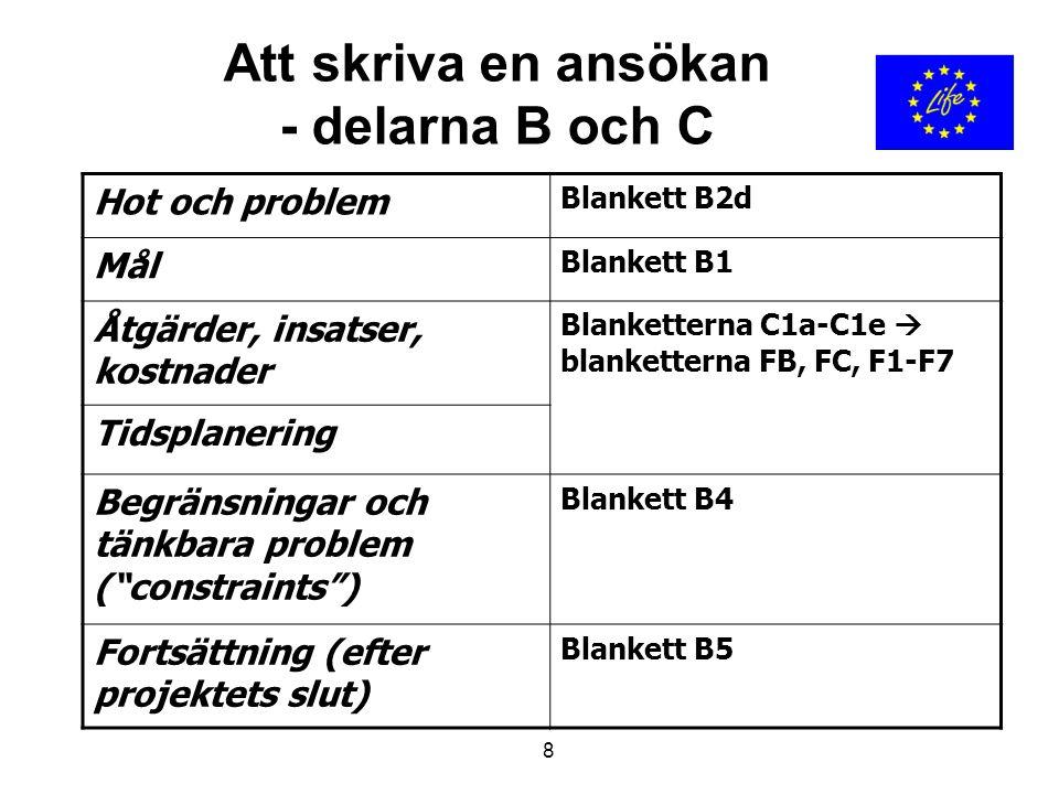 8 Att skriva en ansökan - delarna B och C Hot och problem Blankett B2d Mål Blankett B1 Åtgärder, insatser, kostnader Blanketterna C1a-C1e  blanketter