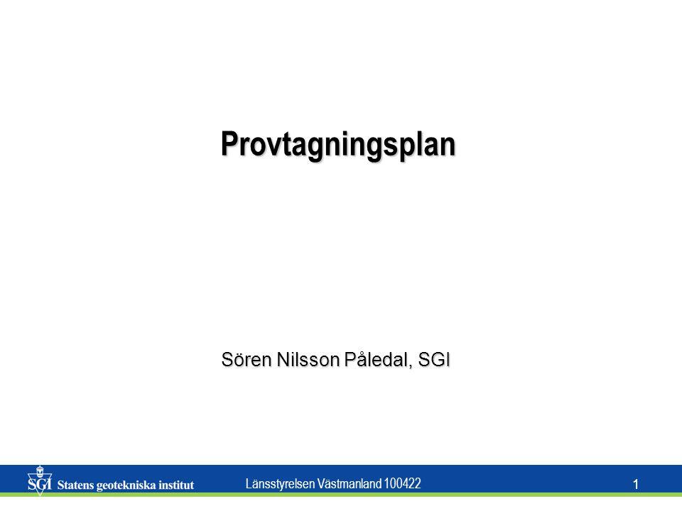 Länsstyrelsen Västmanland 100422 2 Provtagningsplan - Vad är syftet med undersökningen Innehåll: KvalitetsnivåKvalitetsnivå Planritning med provpunkter och ev.