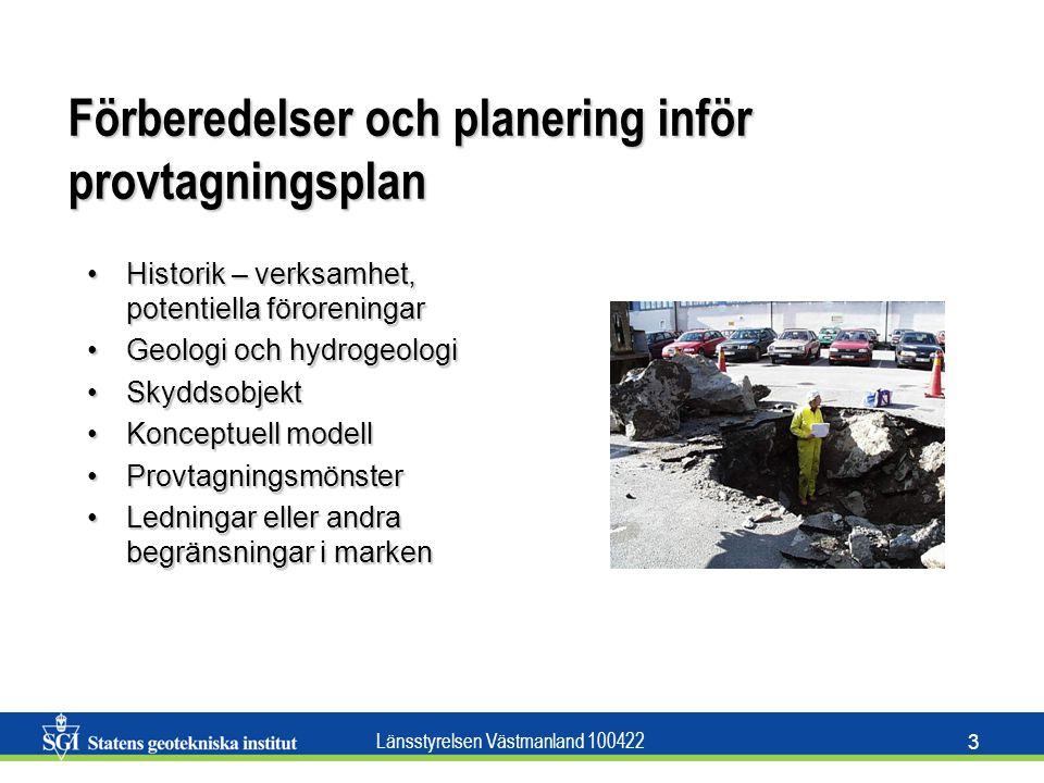 Länsstyrelsen Västmanland 100422 14 Antal prover Svårt, Finns ingen generell regel!Svårt, Finns ingen generell regel.