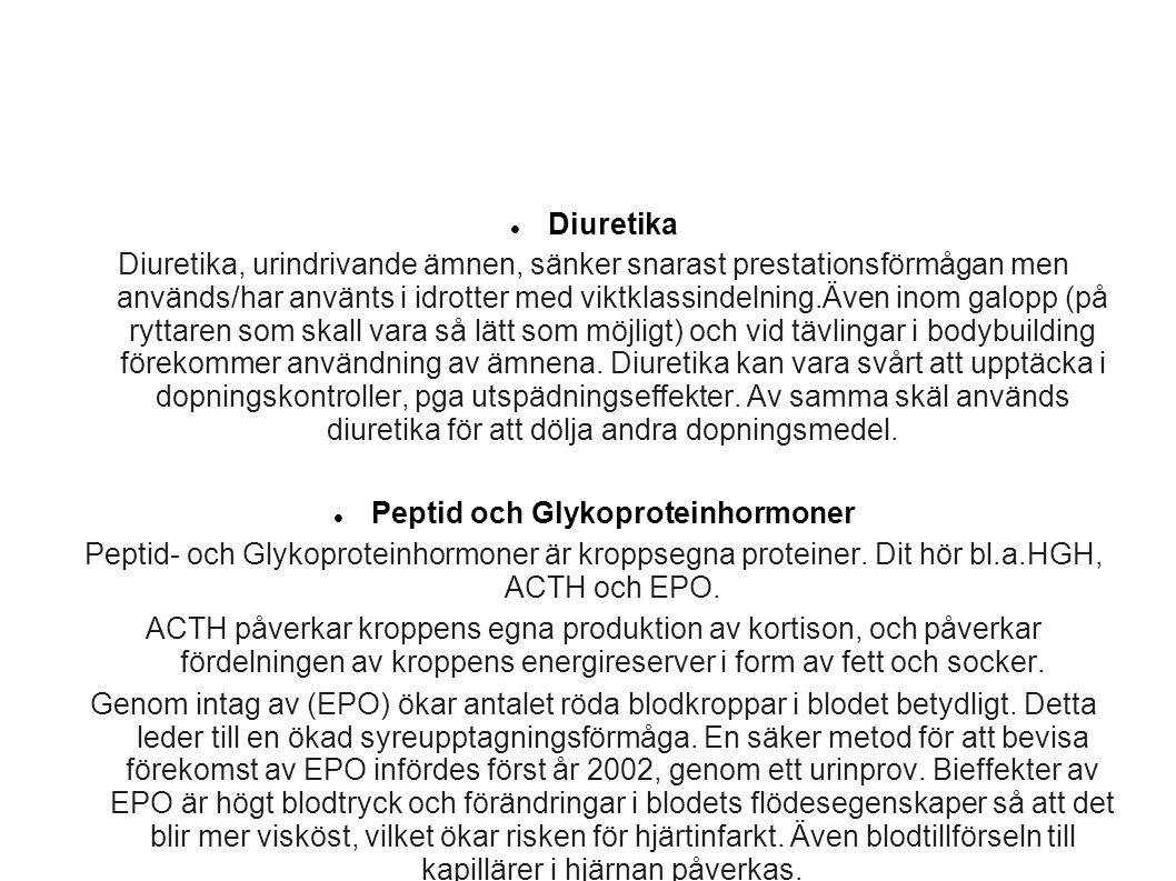 Diuretika Diuretika, urindrivande ämnen, sänker snarast prestationsförmågan men används/har använts i idrotter med viktklassindelning.Även inom galopp