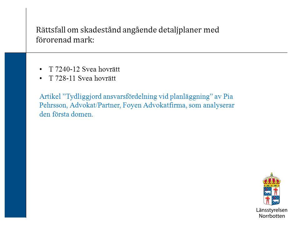 """Rättsfall om skadestånd angående detaljplaner med förorenad mark: T 7240-12 Svea hovrätt T 728-11 Svea hovrätt Artikel """"Tydliggjord ansvarsfördelning"""