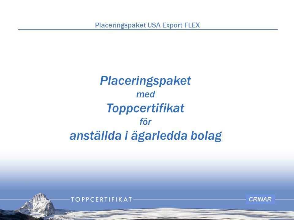 Placeringspaket med Toppcertifikat för anställda i ägarledda bolag CRINAR Placeringspaket USA Export FLEX