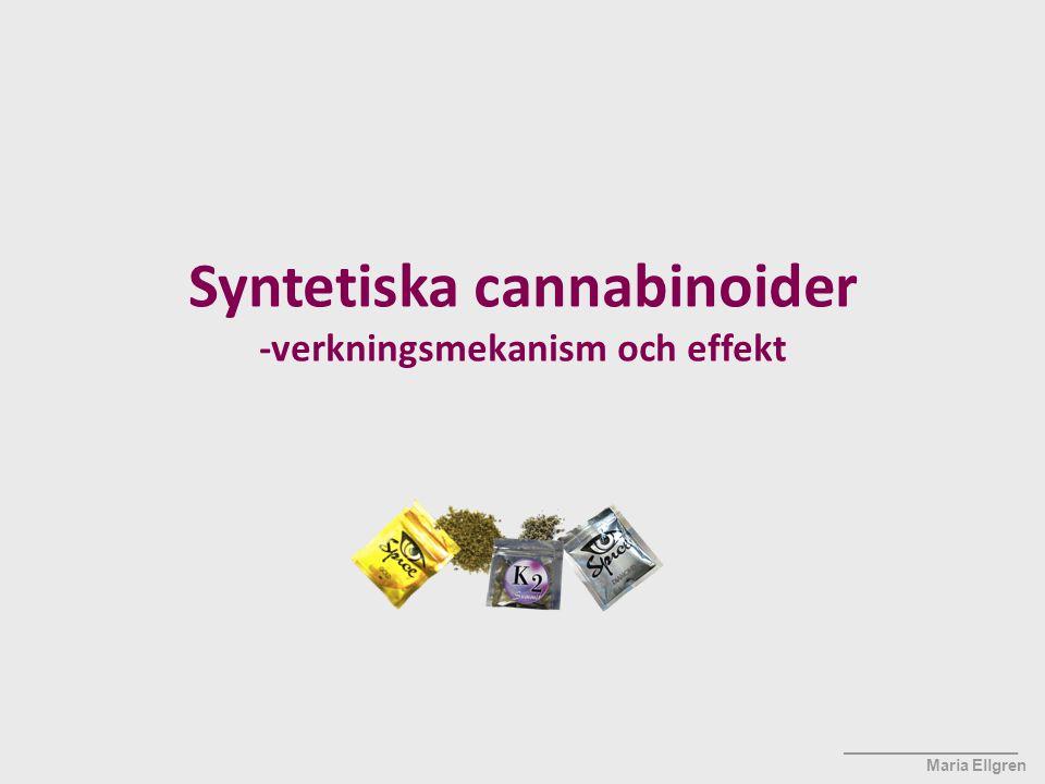 Syntetiska cannabinoider -verkningsmekanism och effekt ____________________ Maria Ellgren
