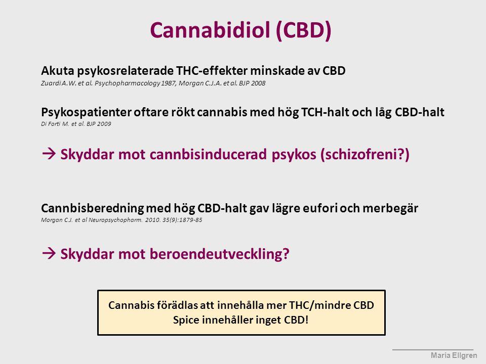 ____________________ Maria Ellgren Cannabidiol (CBD) Cannbisberedning med hög CBD-halt gav lägre eufori och merbegär Morgan C.J. et al Neuropsychophar