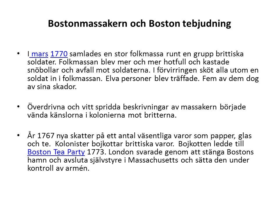 Bostonmassakern och Boston tebjudning I mars 1770 samlades en stor folkmassa runt en grupp brittiska soldater.