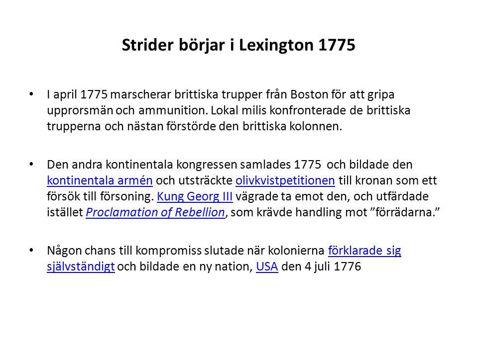 Strider börjar i Lexington 1775 I april 1775 marscherar brittiska trupper från Boston för att gripa upprorsmän och ammunition.