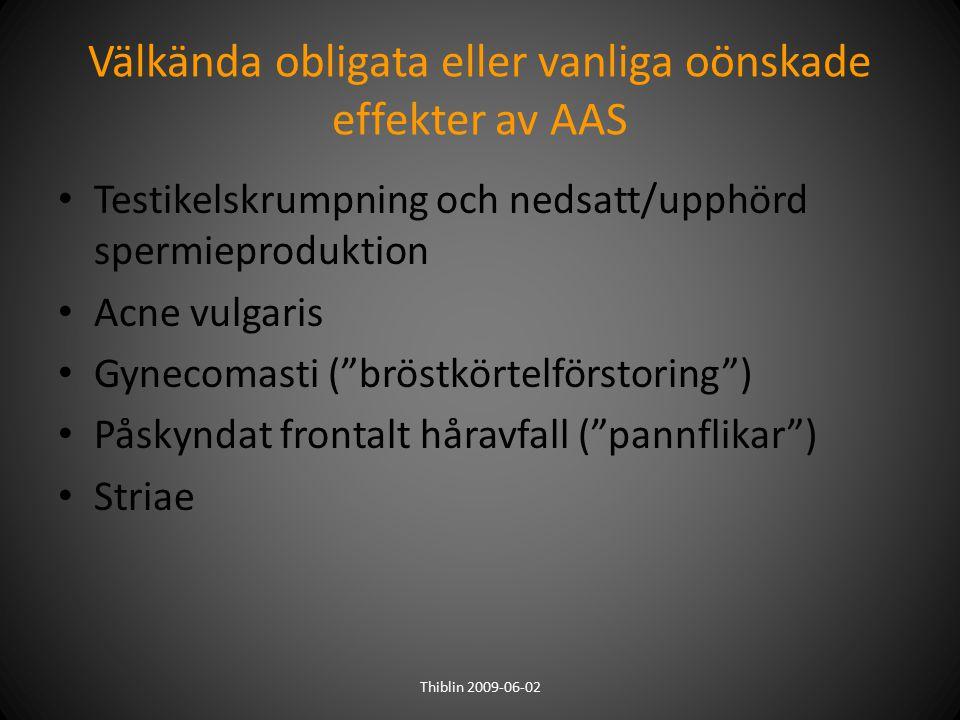 """Välkända obligata eller vanliga oönskade effekter av AAS Testikelskrumpning och nedsatt/upphörd spermieproduktion Acne vulgaris Gynecomasti (""""bröstkör"""