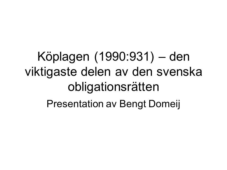 Köplagen (1990:931) – den viktigaste delen av den svenska obligationsrätten Presentation av Bengt Domeij