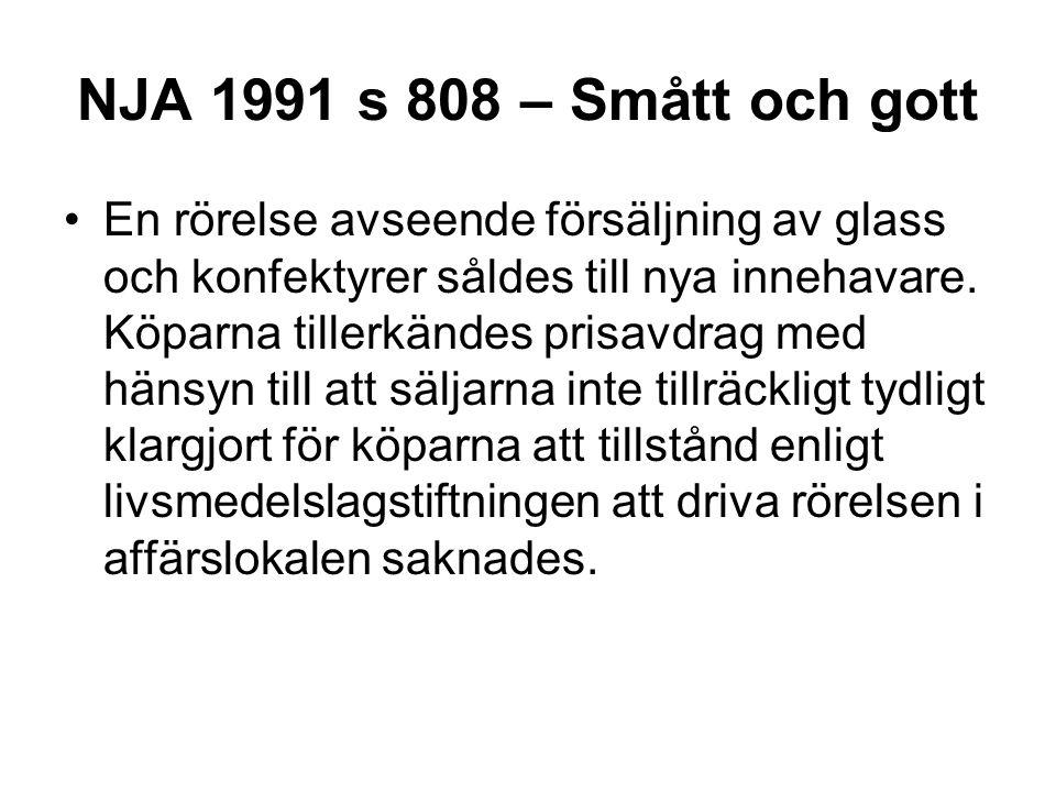 NJA 1991 s 808 – Smått och gott En rörelse avseende försäljning av glass och konfektyrer såldes till nya innehavare. Köparna tillerkändes prisavdrag m
