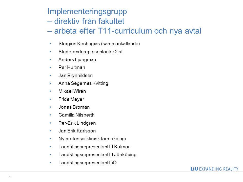 Implementeringsgrupp – direktiv från fakultet – arbeta efter T11-curriculum och nya avtal Stergios Kechagias (sammankallande) Studeranderepresentanter