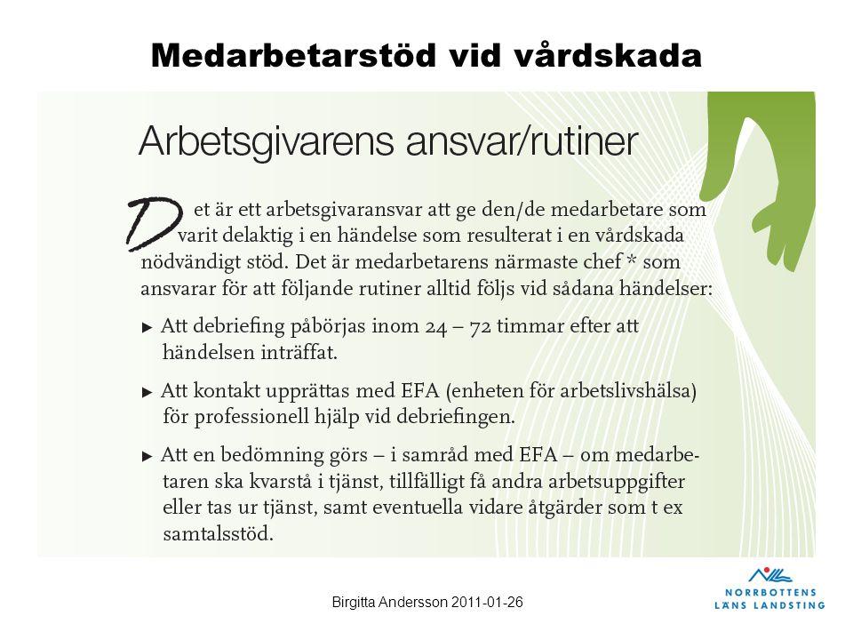 Birgitta Andersson 2011-01-26 Medarbetarstöd vid vårdskada