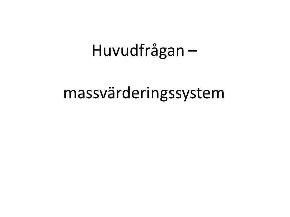 Huvudfrågan – massvärderingssystem