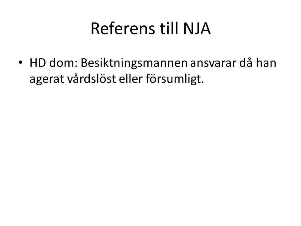 Referens till NJA HD dom: Besiktningsmannen ansvarar då han agerat vårdslöst eller försumligt.