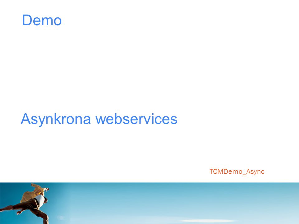 Demo Asynkrona webservices TCMDemo_Async