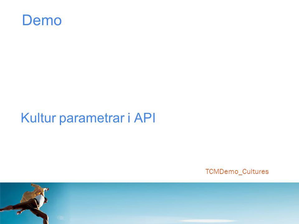 Demo Kultur parametrar i API TCMDemo_Cultures