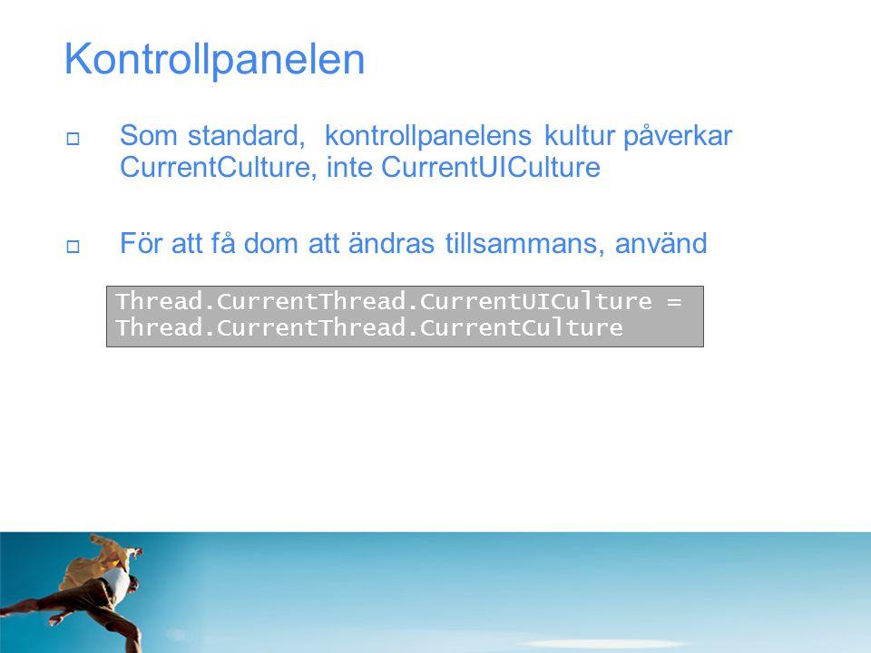  Som standard, kontrollpanelens kultur påverkar CurrentCulture, inte CurrentUICulture  För att få dom att ändras tillsammans, använd Thread.CurrentT