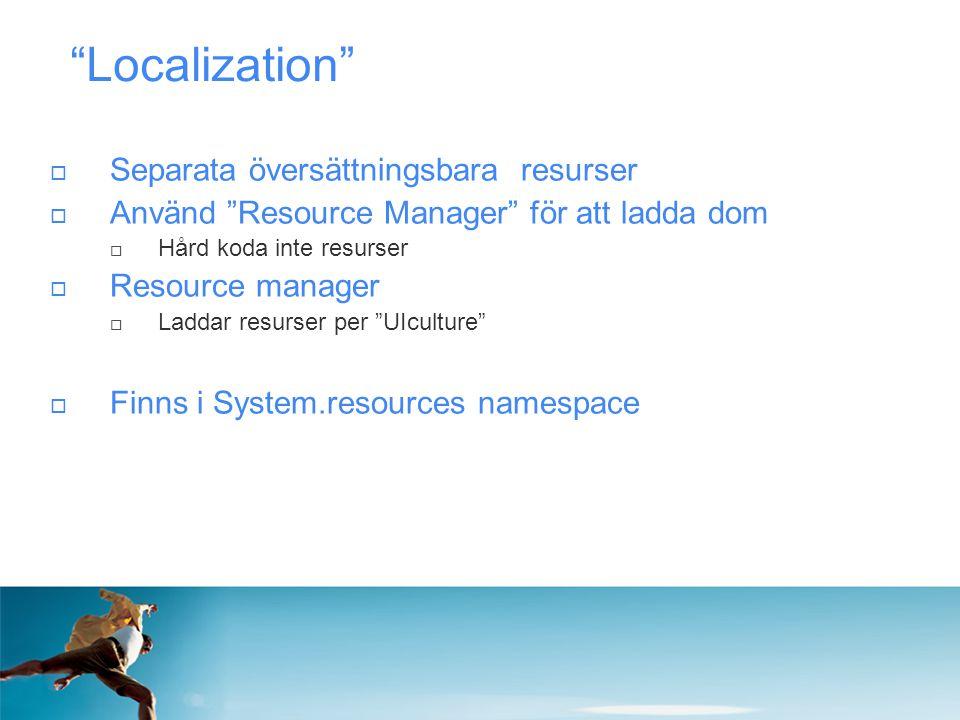 """""""Localization""""  Separata översättningsbara resurser  Använd """"Resource Manager"""" för att ladda dom  Hård koda inte resurser  Resource manager  Ladd"""