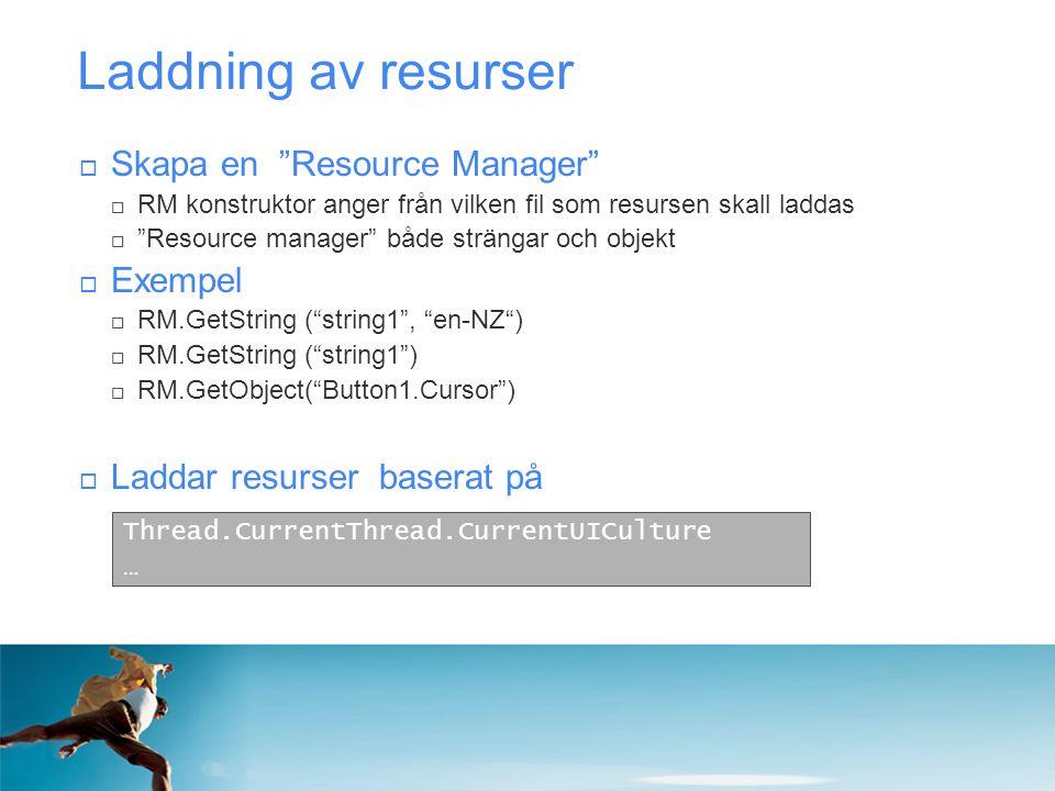 """Laddning av resurser  Skapa en """"Resource Manager""""  RM konstruktor anger från vilken fil som resursen skall laddas  """"Resource manager"""" både strängar"""