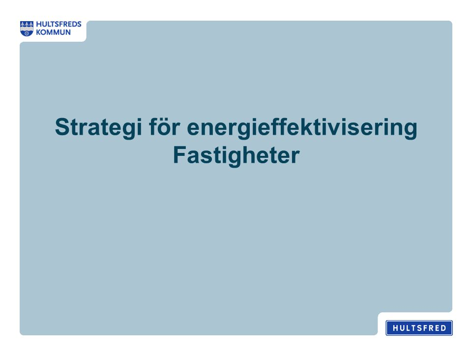 Strategi för energieffektivisering Fastigheter