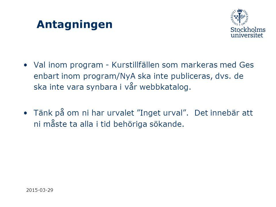 2015-03-29 Antagningen Val inom program - Kurstillfällen som markeras med Ges enbart inom program/NyA ska inte publiceras, dvs. de ska inte vara synba