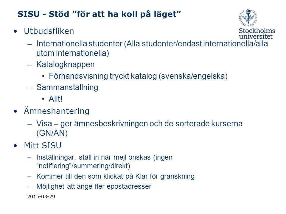 """2015-03-29 SISU - Stöd """"för att ha koll på läget"""" Utbudsfliken –Internationella studenter (Alla studenter/endast internationella/alla utom internation"""