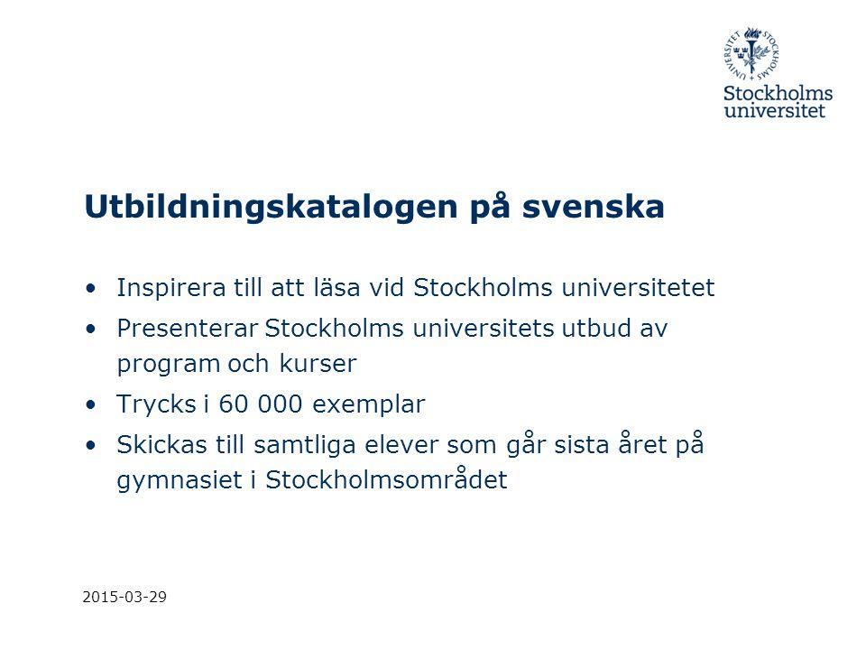 2015-03-29 Utbildningskatalogen på svenska Inspirera till att läsa vid Stockholms universitetet Presenterar Stockholms universitets utbud av program o