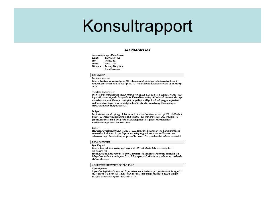 Rapportweb Ett utmärkt verktyg för att förbättra informationsgivningen Räkenskapsanalys Skattedeklaration Löner Bokslutsanalys Totalt anpassningsbart Samlad dokumentation med ständig tillgänglighet