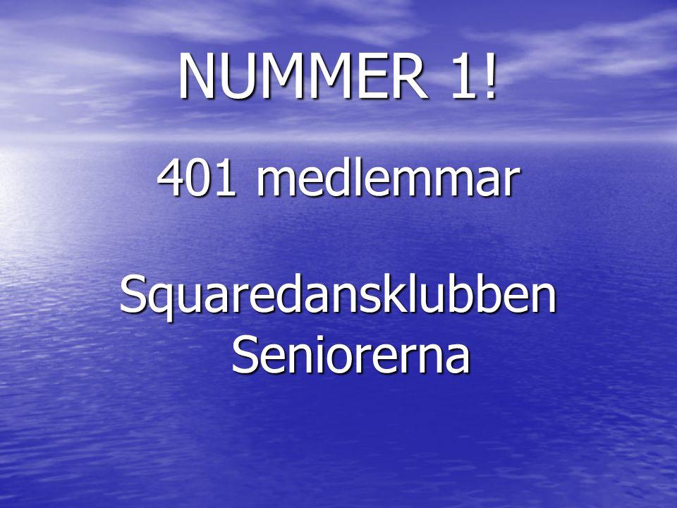 NUMMER 1! 401 medlemmar Squaredansklubben Seniorerna