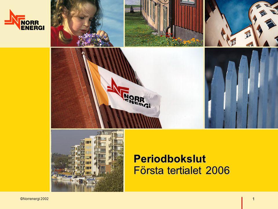 ©Norrenergi 2002 1 Periodbokslut Första tertialet 2006
