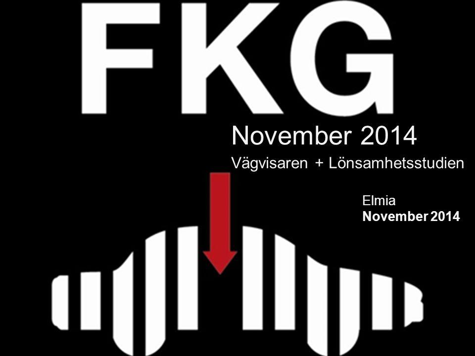 2 November 2014 Vägvisaren + Lönsamhetsstudien Elmia November 2014