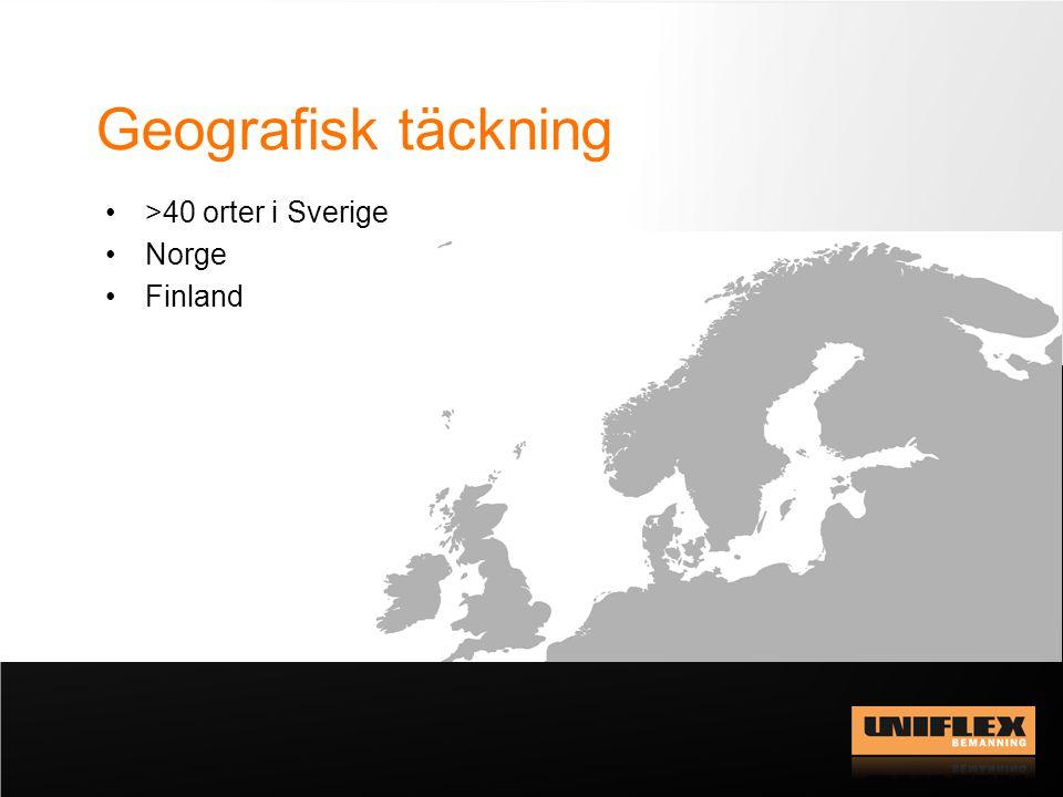 Geografisk täckning >40 orter i Sverige Norge Finland