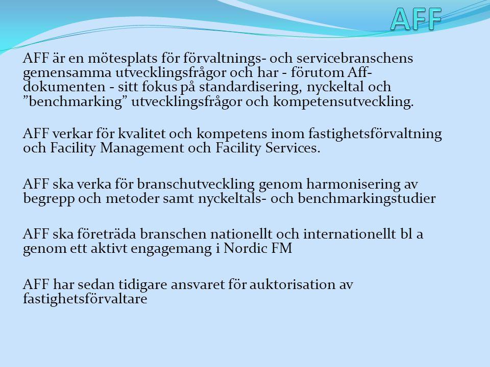 AFF är en mötesplats för förvaltnings- och servicebranschens gemensamma utvecklingsfrågor och har - förutom Aff- dokumenten - sitt fokus på standardisering, nyckeltal och benchmarking utvecklingsfrågor och kompetensutveckling.