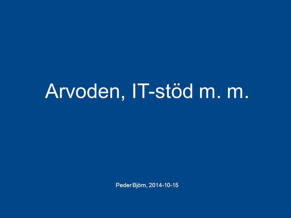 Landstinget i Östergötland Peder Björn, 2014-10-15 Arvoden, IT-stöd m. m.