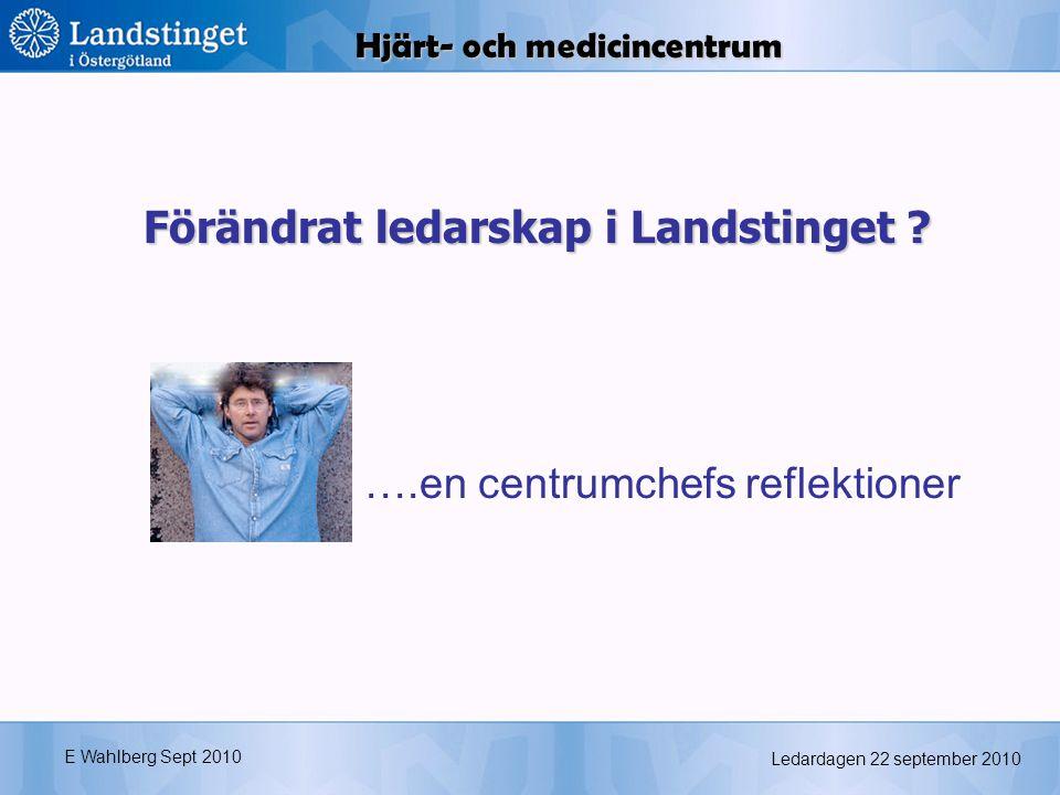 Ledardagen 22 september 2010 E Wahlberg Sept 2010 Patienten Behandlingar Vård Utrustning, material läkemedel Personal Avtal Tala samma språk, tolka