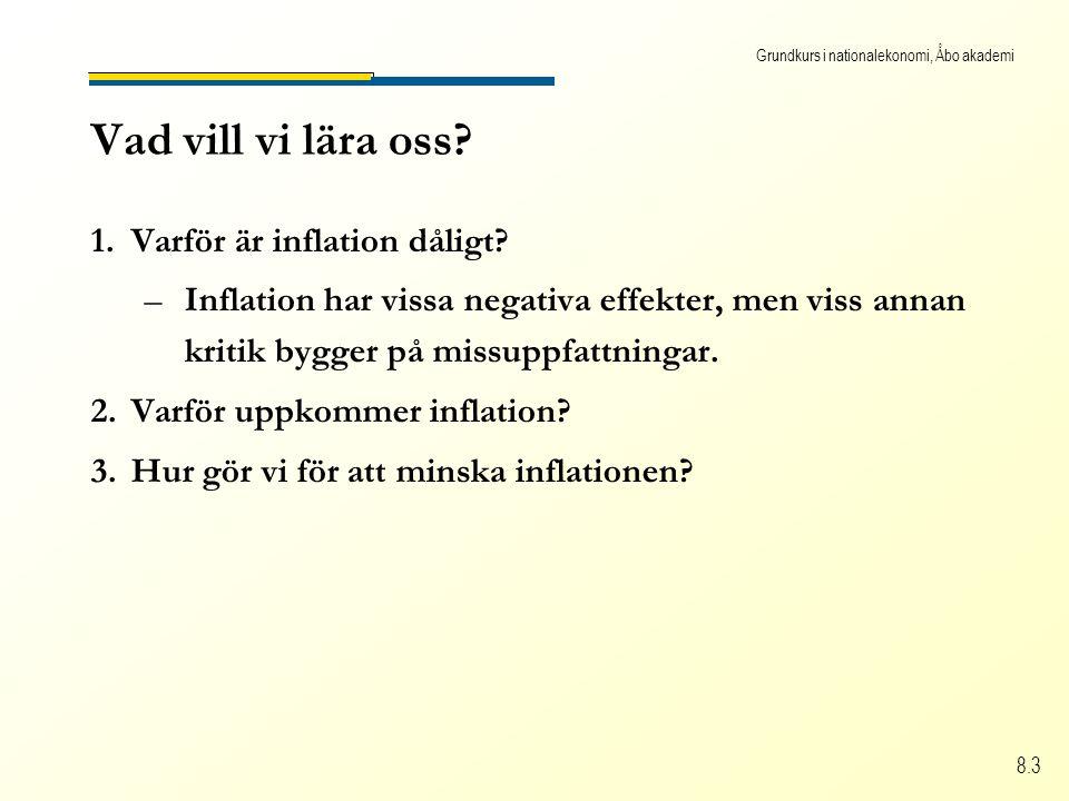 Grundkurs i nationalekonomi, Åbo akademi 8.3 Vad vill vi lära oss.