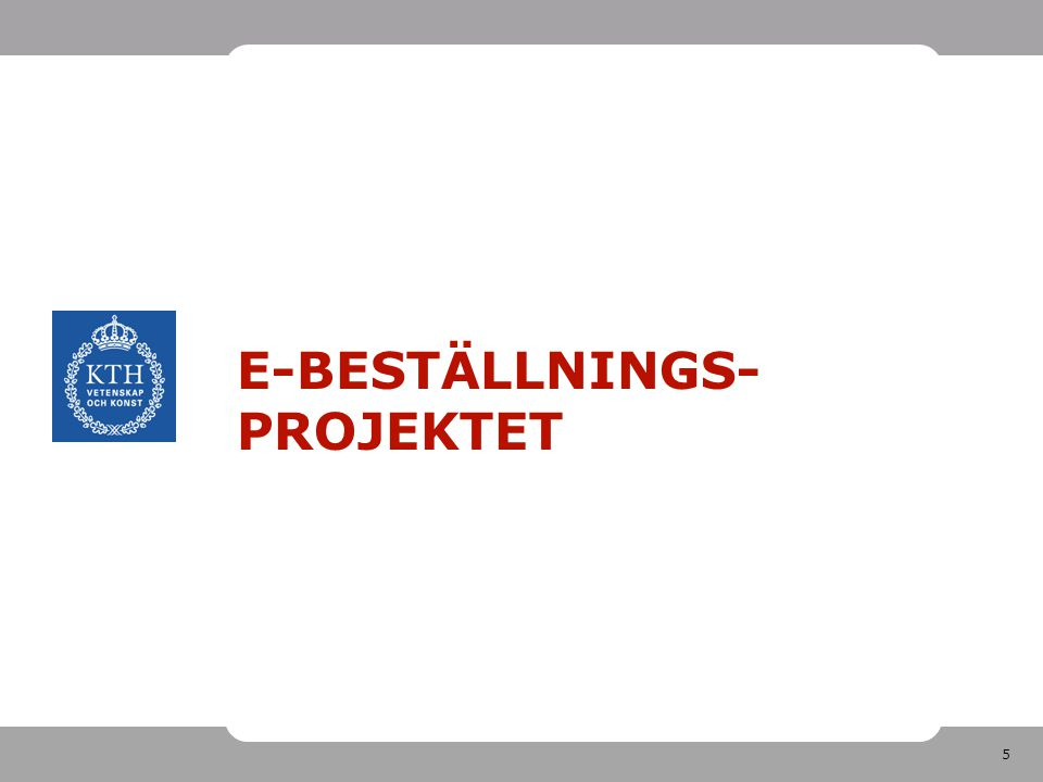 5 E-BESTÄLLNINGS- PROJEKTET