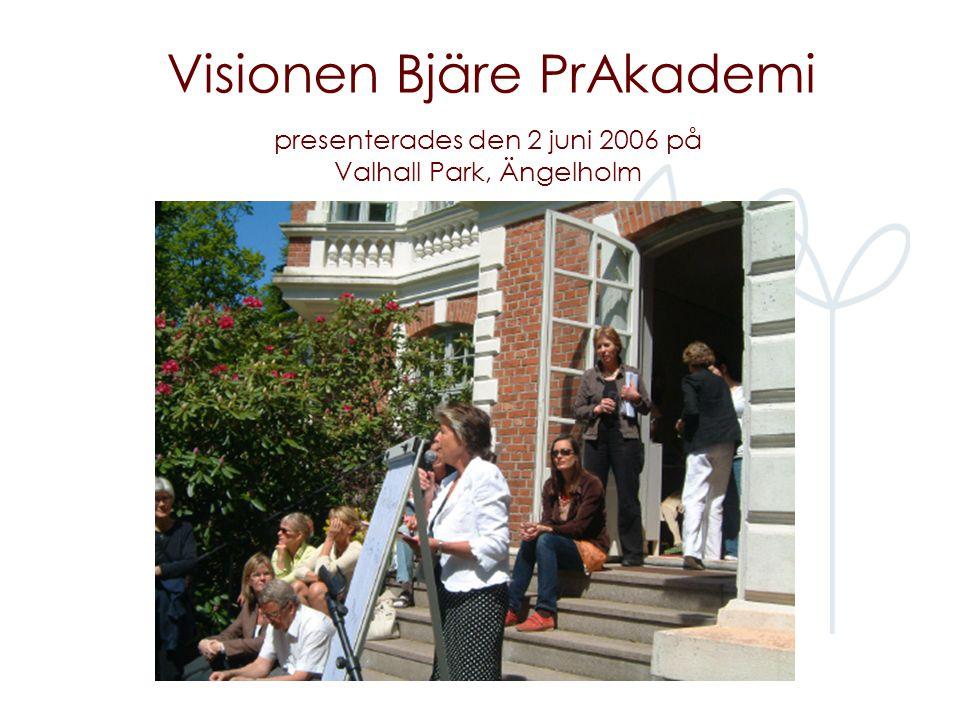 Visionen Bjäre PrAkademi presenterades den 2 juni 2006 på Valhall Park, Ängelholm