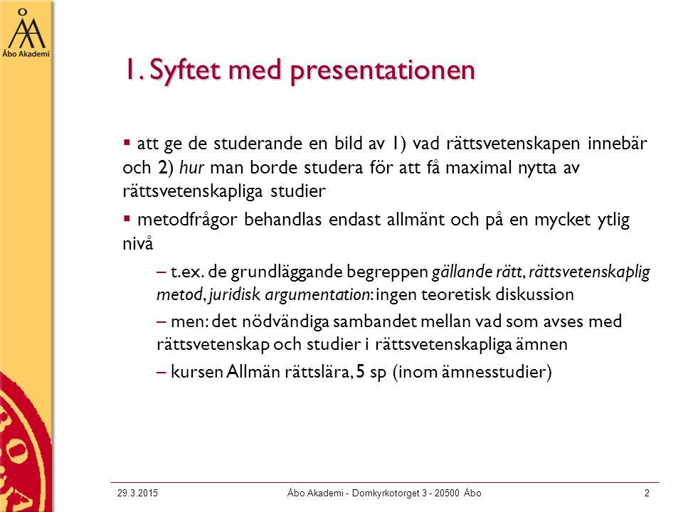 29.3.2015Åbo Akademi - Domkyrkotorget 3 - 20500 Åbo3 Nu skulle vi behöva någon som kan juridik...  650 jobb på slaktlistan när Nordea sanerar.