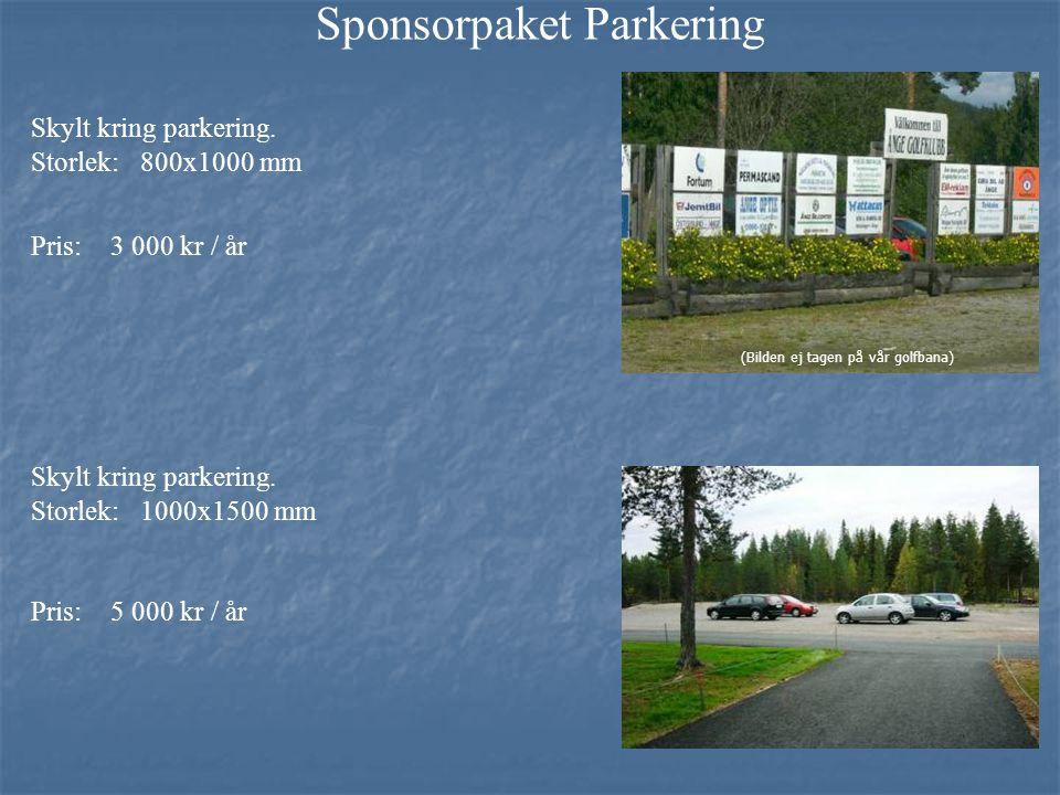 Sponsorpaket Parkering Skylt kring parkering.