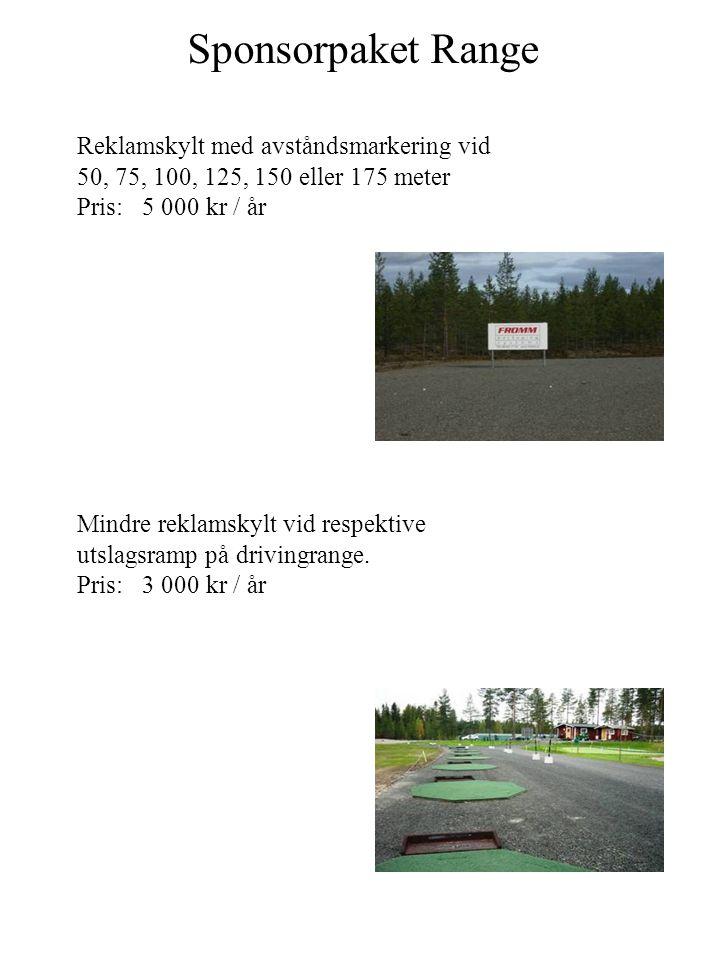 Sponsorpaket Range Reklamskylt med avståndsmarkering vid 50, 75, 100, 125, 150 eller 175 meter Pris: 5 000 kr / år Mindre reklamskylt vid respektive u