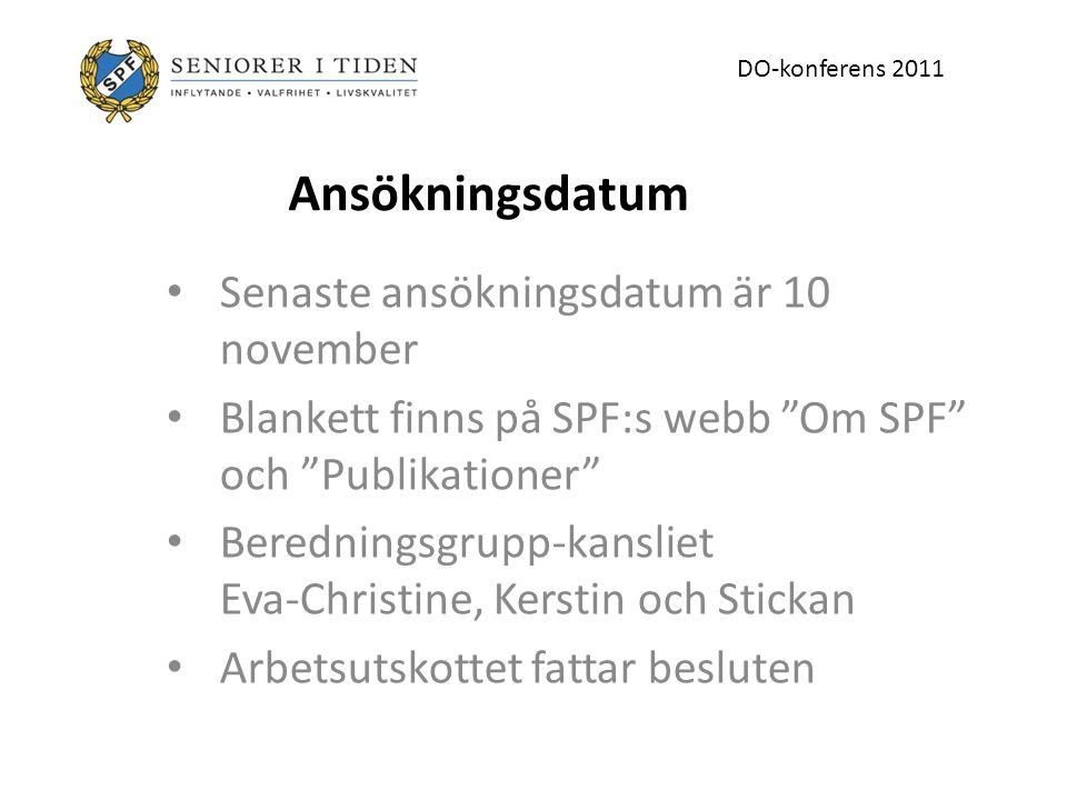 Ansökningsdatum Senaste ansökningsdatum är 10 november Blankett finns på SPF:s webb Om SPF och Publikationer Beredningsgrupp-kansliet Eva-Christine, Kerstin och Stickan Arbetsutskottet fattar besluten DO-konferens 2011