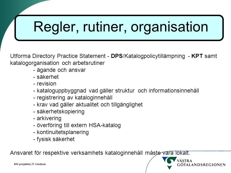 KIV-projektet, IT-Centrum Utforma Directory Practice Statement - DPS/Katalogpolicytillämpning - KPT samt katalogorganisation och arbetsrutiner - ägand