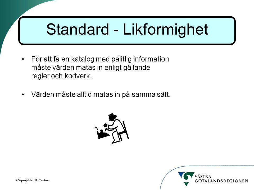 KIV-projektet, IT-Centrum För att få en katalog med pålitlig information måste värden matas in enligt gällande regler och kodverk. Värden måste alltid