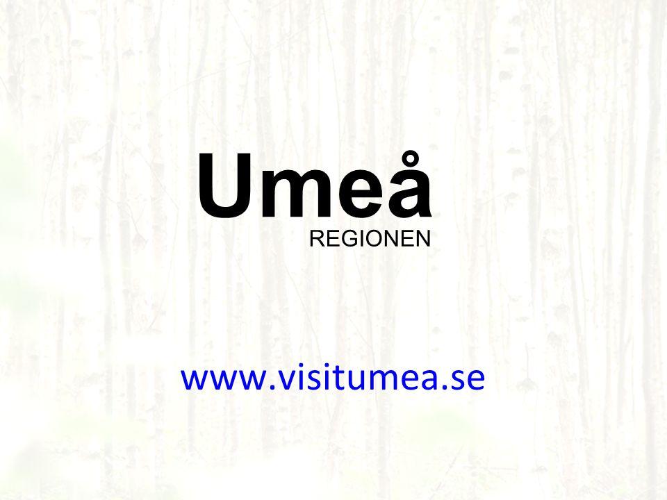 www.visitumea.se Umeå REGIONEN