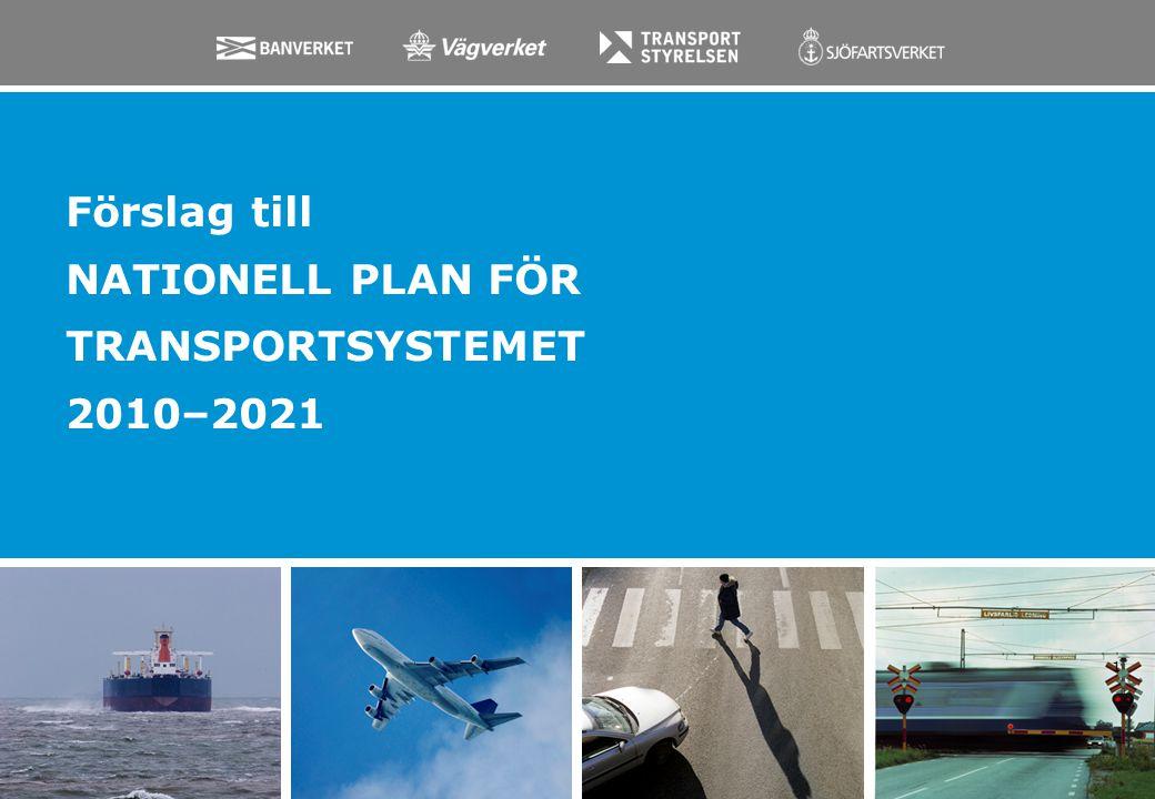 Förslag till NATIONELL PLAN FÖR TRANSPORTSYSTEMET 2010–2021 1