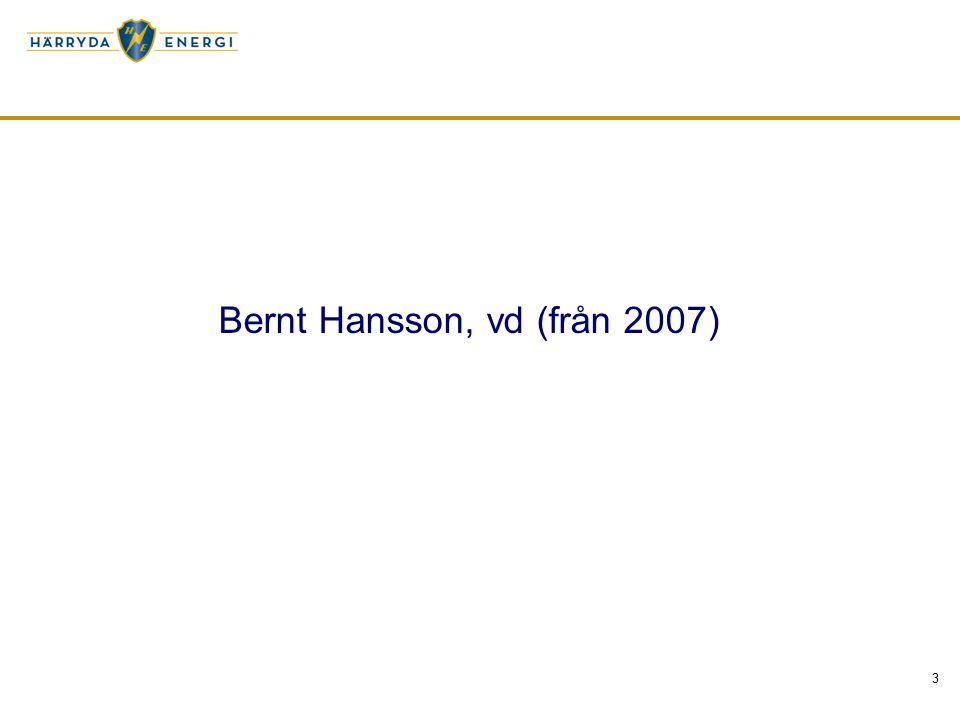 3 Bernt Hansson, vd (från 2007)