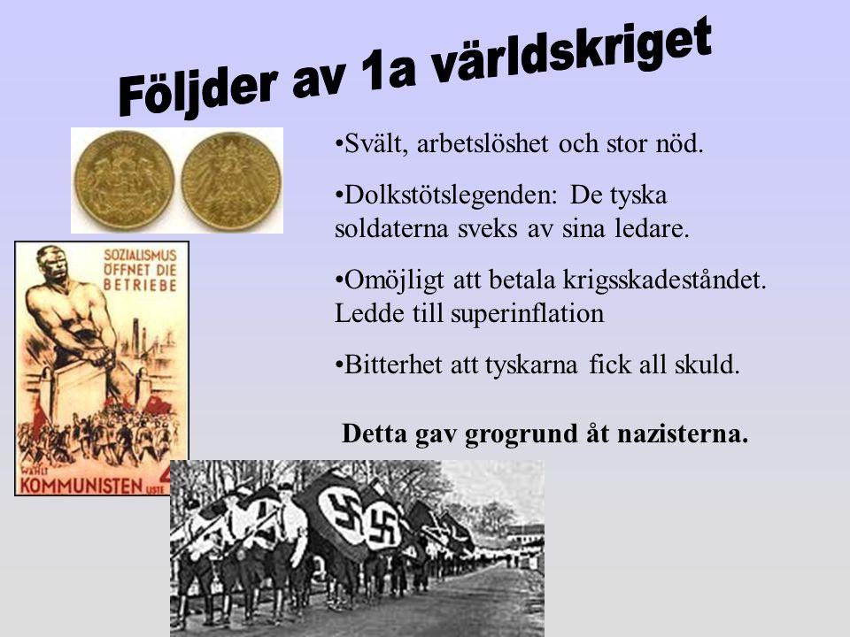 Svält, arbetslöshet och stor nöd. Dolkstötslegenden: De tyska soldaterna sveks av sina ledare. Omöjligt att betala krigsskadeståndet. Ledde till super