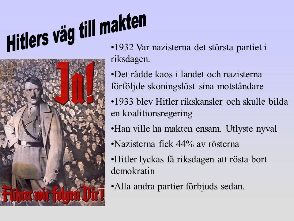 1932 Var nazisterna det största partiet i riksdagen. Det rådde kaos i landet och nazisterna förföljde skoningslöst sina motståndare 1933 blev Hitler r