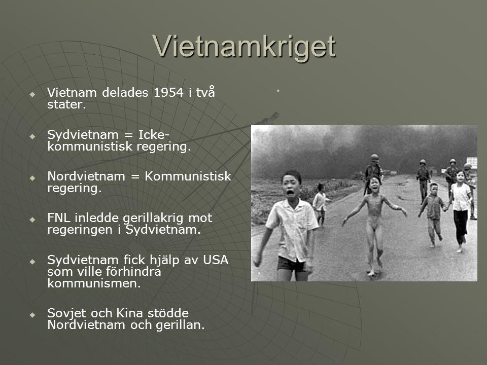 Vietnamkriget   Vietnam delades 1954 i två stater.