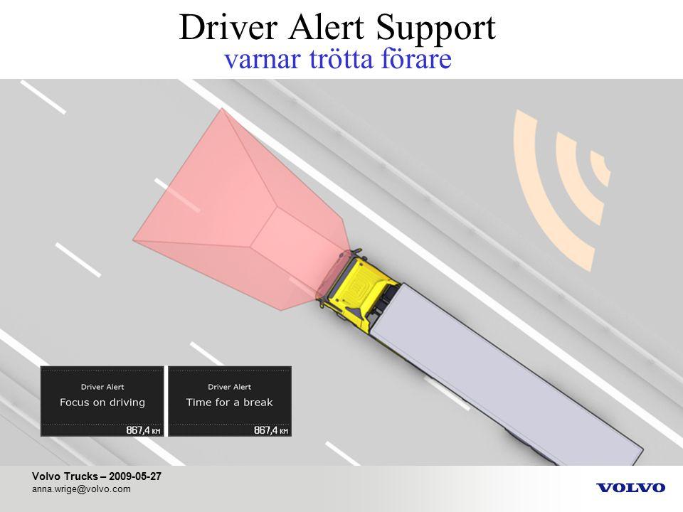 Volvo Trucks – 2009-05-27 anna.wrige@volvo.com Driver Alert Support varnar trötta förare